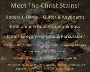 Meet The Christ Stains! Robert J. Hurns third album. Available at www.cdbaby.com/cd/robertjhurns1
